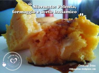Sformato: Polenta formaggio e aceto balsamico