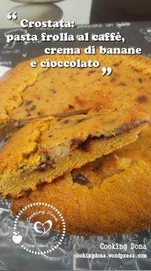 Crostata: pasta frolla al caffè, crema di banane e cioccolato fondente