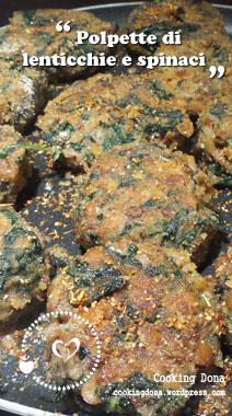 Polpette di lenticchie e spinaci - piatto per vegani vegetariani e amanti dei legumi. Una ricetta economica, veloce e di sicuro successo